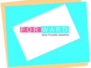 Forward Healthcare Awards: Deadline extended to Wednesday 23 June