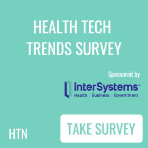 HTN launches Health Tech Trends Survey and seeks your views