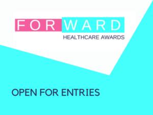 Forward Healthcare Awards 2020 deadline extended